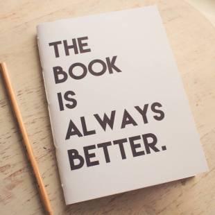original_the-book-is-always-better-notebook.jpg